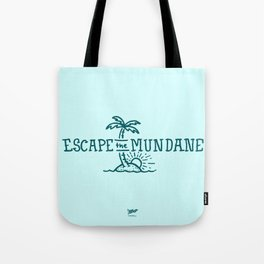 Escape the Mundane Tote Bag