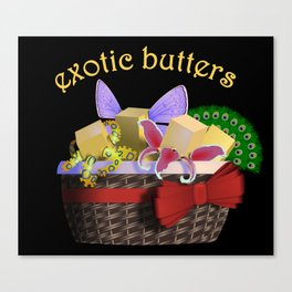REALLY Exotic Butters Canvas Print