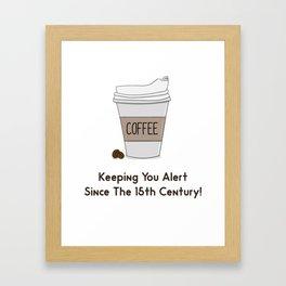 Love of Coffee ! Keeps you alert Framed Art Print