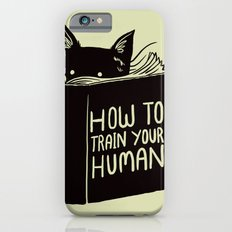 How To Train Your Human Slim Case iPhone 6