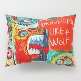 I'm hungry like a wolf Street Art Graffiti Pillow Sham