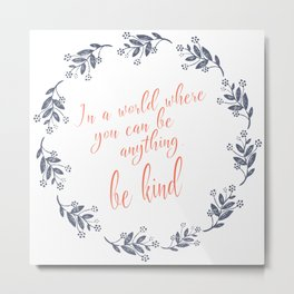 Be Kind Floral Wreath Metal Print