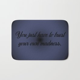 Trust Your Madness Bath Mat