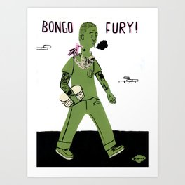 BONGO FURY! Art Print