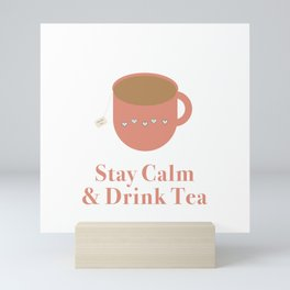 Stay Calm and Drink Tea Mini Art Print