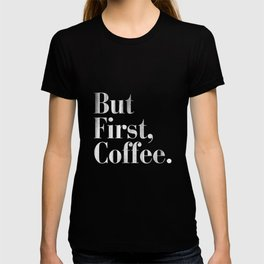 But First, Coffee Vintage Typography Print T-shirt