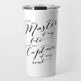 Invictus - I am the master of my fate I am captain of my soul Travel Mug