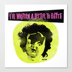 I've written a letter to Bette Canvas Print