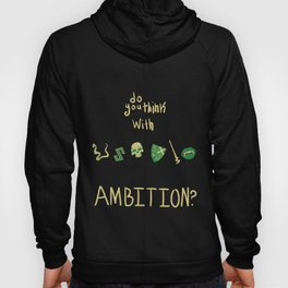 Ambition- Slyther Hoody