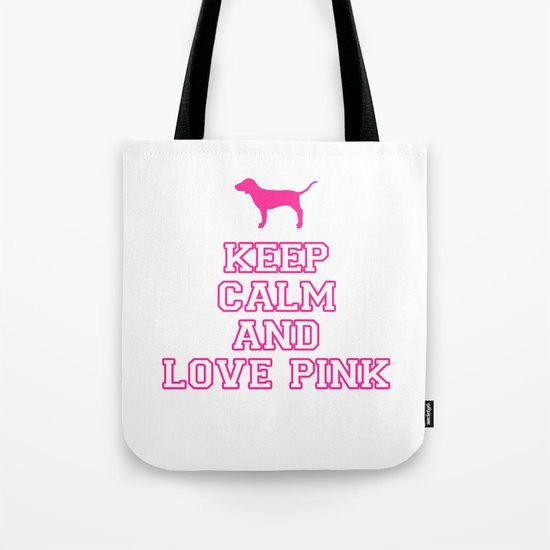 Keep Calm and Love PINK Tote Bag