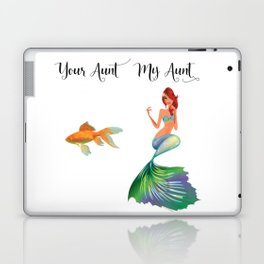 My Aunt Your Aunt Mermaid Goldfish Humor Family Laptop & iPad Skin