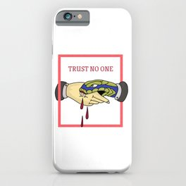 Trust No One iPhone Case