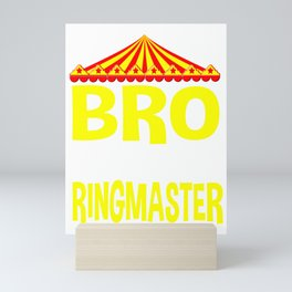 Bro Of The Ringmaster Circus Birthday Party Brother Gifts Mini Art Print