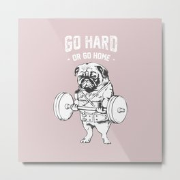 Go Hard or Go Home in Pink Metal Print
