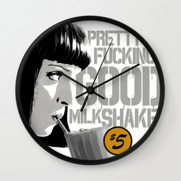 Pretty fucking good milkshake Wall Clock