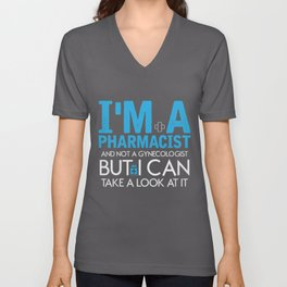Pharmacist Joke Chemist Gynecologist Druggist Unisex V-Neck