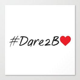 #Dare2BLove Canvas Print