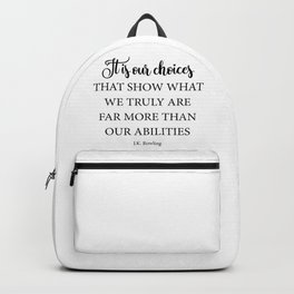 It is our choices Backpack