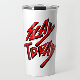Slay Today (Red) Travel Mug