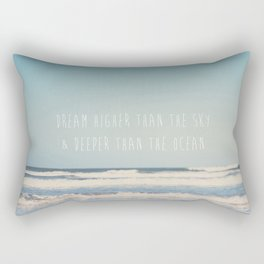 dream higher than the sky & deeper than the ocean ... Rectangular Pillow