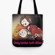 Only Littles Left Alive Tote Bag