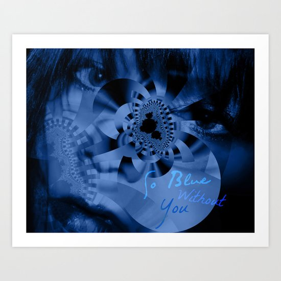 So Blue Without You Art Print
