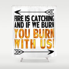Fire is Catching! Shower Curtain