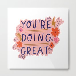 You're Doing Great, Quote Metal Print