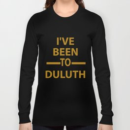 Ive Been to Duluth T-shirt from Scarebaby Design Long Sleeve T-shirt