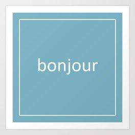 words: bonjour Art Print