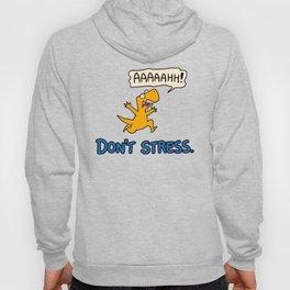 Don't Stress Hoody