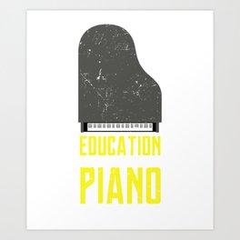 Piano Is Importanter Piano Music Teacher Jazz Blues Classical Music Art Print