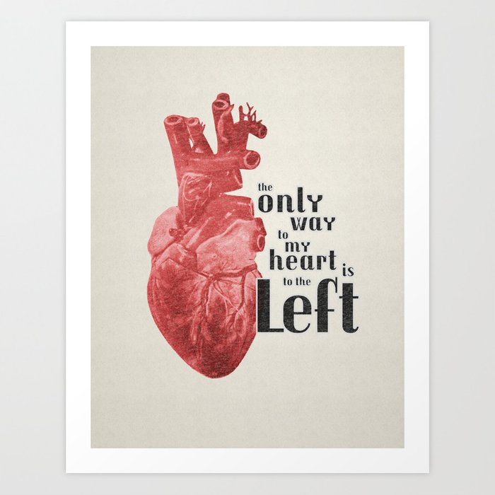 The Only Way to my Heart Art Print