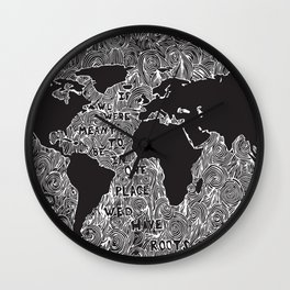 If we were meant to be in one place we'd have roots Wall Clock
