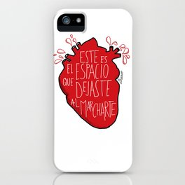 Este es el espacio que dejaste al marcharte (this is the space you left) iPhone Case