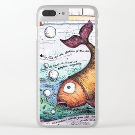 THERE WAS A VERY BIG FISH AT THE BOTTOM OF THE SEA... Clear iPhone Case
