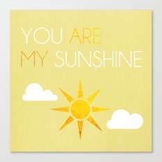 You Are My Sunshine; Canvas Print