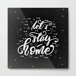 Let's stay home. Lettering poster Metal Print