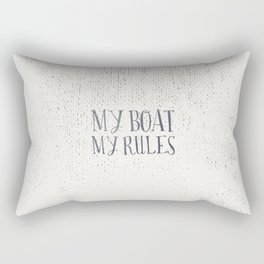 My Boat, My Rules Rectangular Pillow