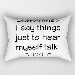 I Have No Inner Monologue Rectangular Pillow