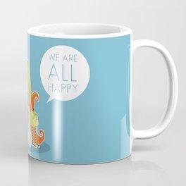We Are All Happy Coffee Mug
