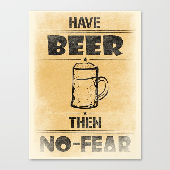 Have BEER Then NO-FEAR Canvas Print