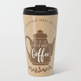 Stay up late. Get up early. Coffee. Travel Mug