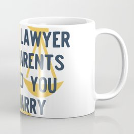 Be the Lawyer your parents wanted you to marry Coffee Mug