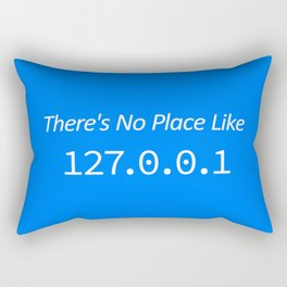 There's No Place Like Localhost IPv4 Rectangular Pillow