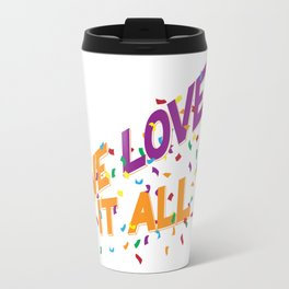 We love it all Travel Mug