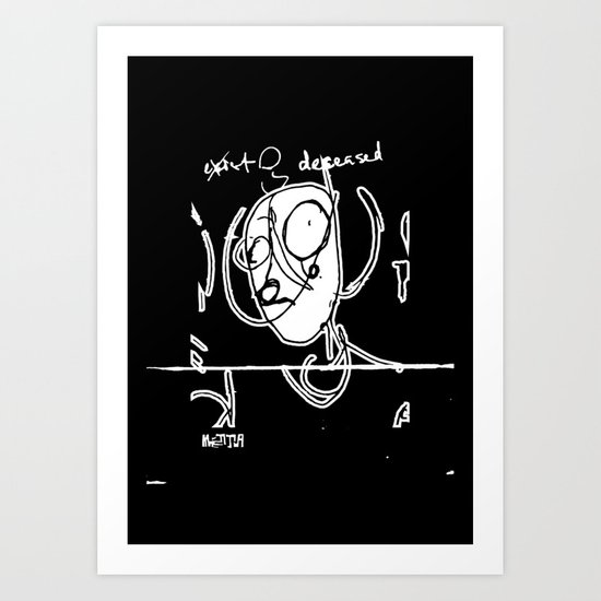 Exist and Deceased Art Print