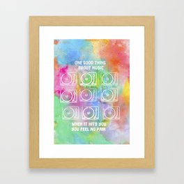 one good thing about music. Framed Art Print