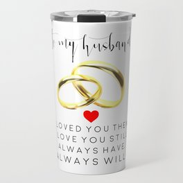 husband gift,husband and wife,love art,couples gift,wedding,anniversary,rings for men,romantic art Travel Mug
