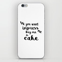 If you want impress me buy me a cake iPhone Skin